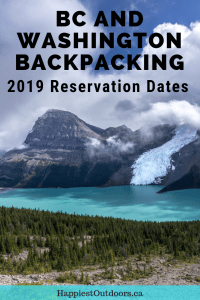 2019 BC and Washington backpacking reservation dates. Find out when to book popular backcountry campsites in BC and Washington's national parks. Plus my tips for getting the dates you want.