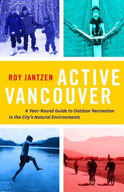 Active Vancouver by Roy Rantzen