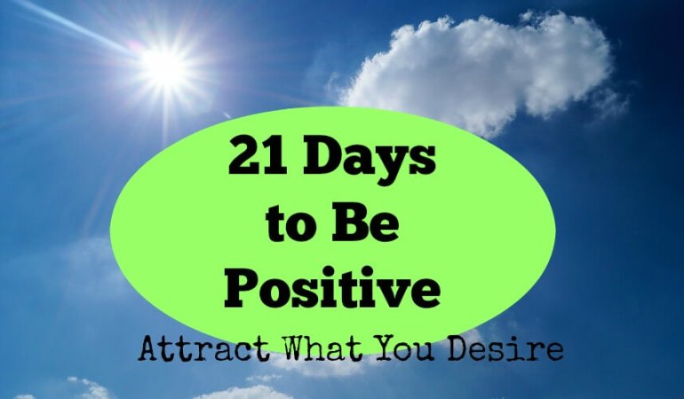 21 Days to be Positive: Attract what you Desire