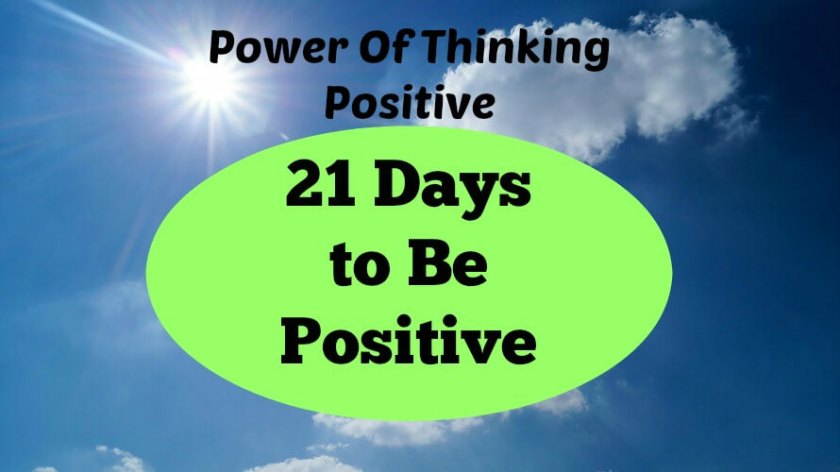 21 Days to be Positive Power of Thinking Positive