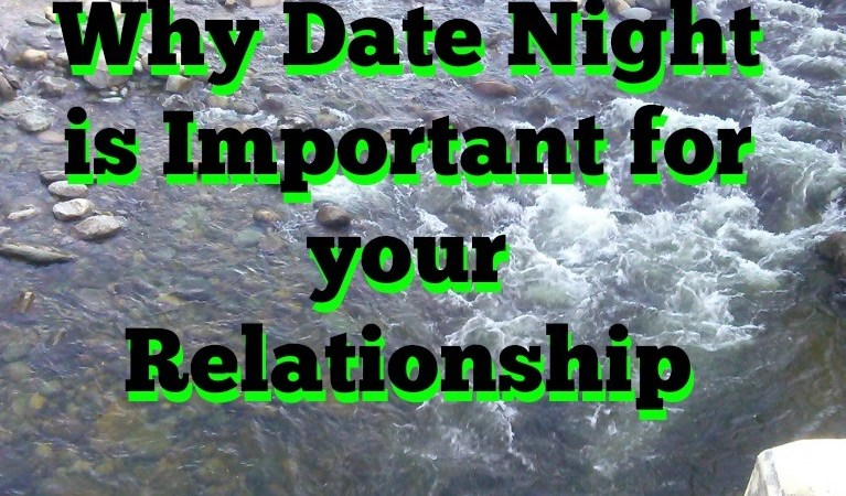 Why Date Night is Important for your Relationship