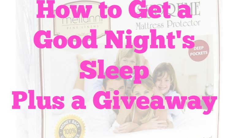 How to Get a Good Night's Sleep Plus a Giveaway