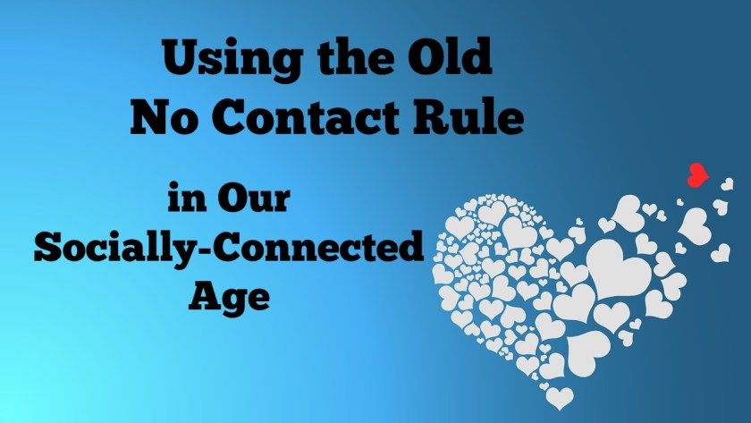 No Friend, No Follow: Using the Old No Contact Rule in Our Socially-Connected Age