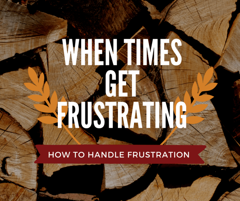 How to Handle Frustrated Times