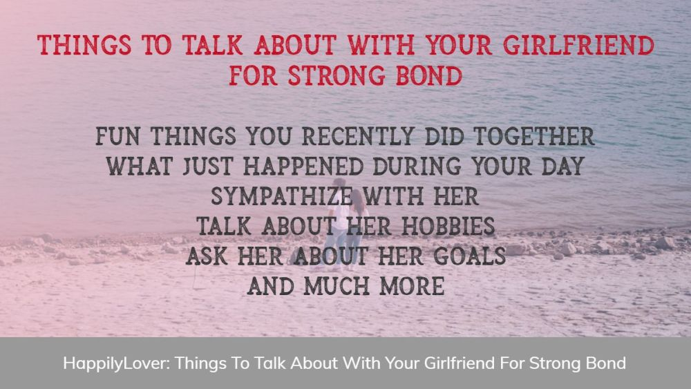 topics to talk about with your girlfriend
