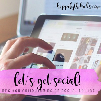 Let's Get Social | read more at happilythehicks.com