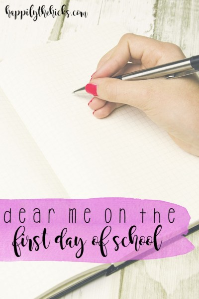 Dear Me on the First Day of School | read more at happilythehicks.com