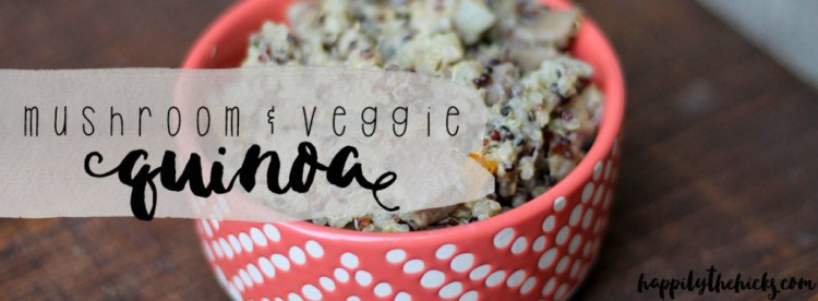 Mushroom & Veggie Quinoa | read more at happilythehicks.com