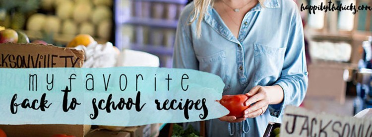 My Favorite Back to School Recipes | read more at happilythehicks.com
