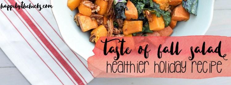 Taste of Fall Salad (a healthier holiday recipe) | read more at happilythehicks.com