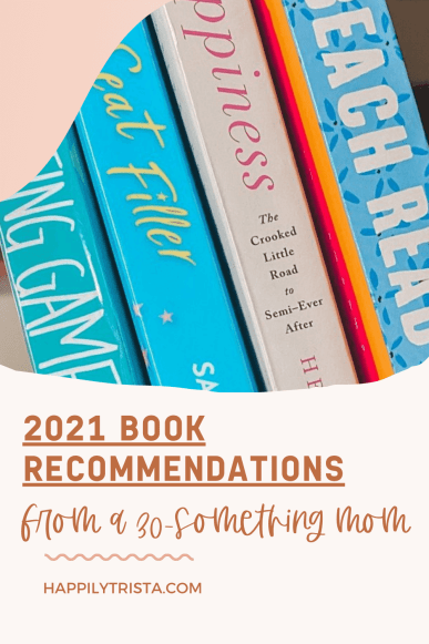 A 30-SOMETHING MOM'S 2021 BOOK RECOMMENDATIONS