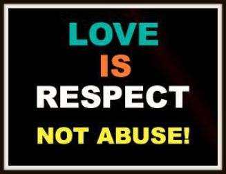 Love is Respect, not Abuse!