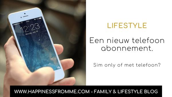 Een nieuw telefoonabonnement, sim only of met telefoon?