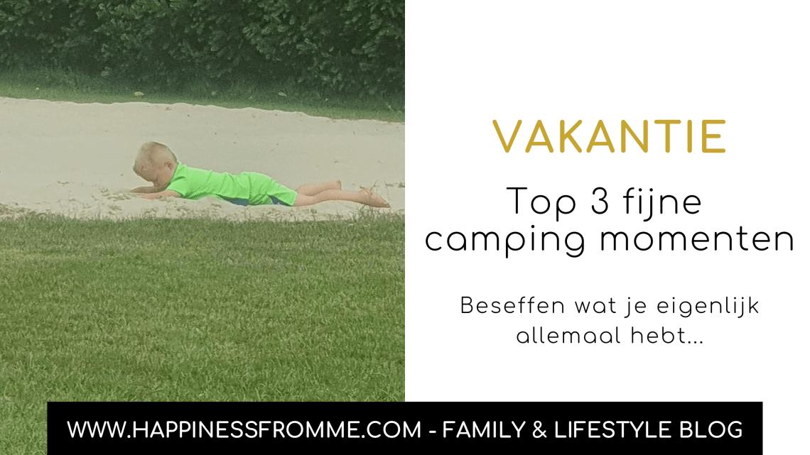 Top 3 fijne camping momenten