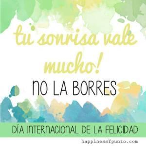 dia-internacional-de-la-felicidad tu sonrisa vale mucho