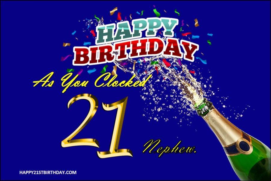 70 Happy 21st Birthday Wishes For Nephew Turning 21 In 2021 Happy 21st Birthdays
