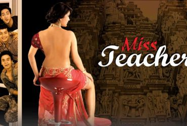 Miss Teacher 2016 UNCUT Uncensored Full Movie Download and Watch Online