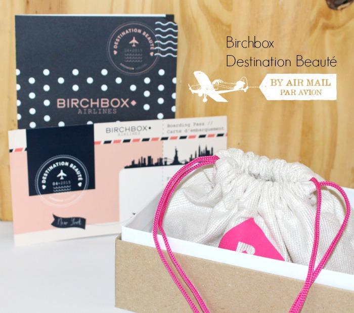 On décolle avec Birchbox Airlines – Avril 2015