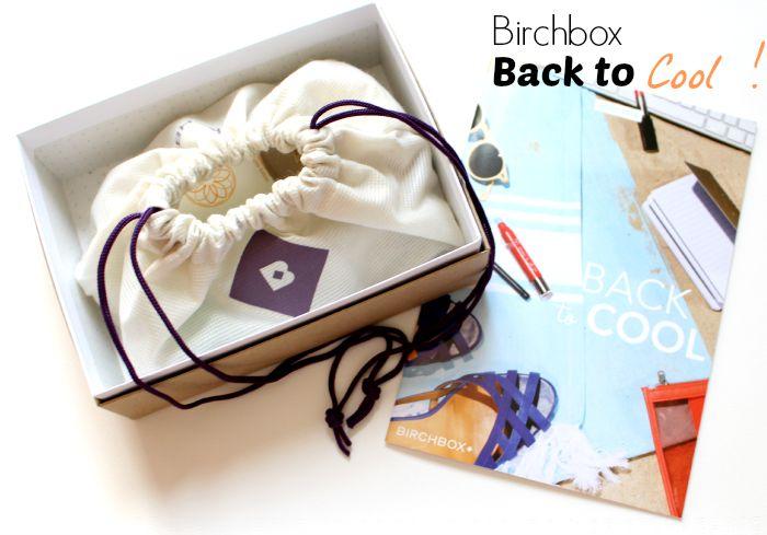 Birchbox Back to Cool ! Août 2015