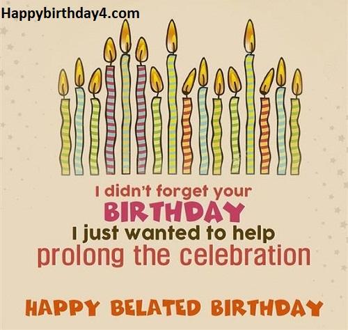 Belated Happy Birthday Wishes Happy Birthday