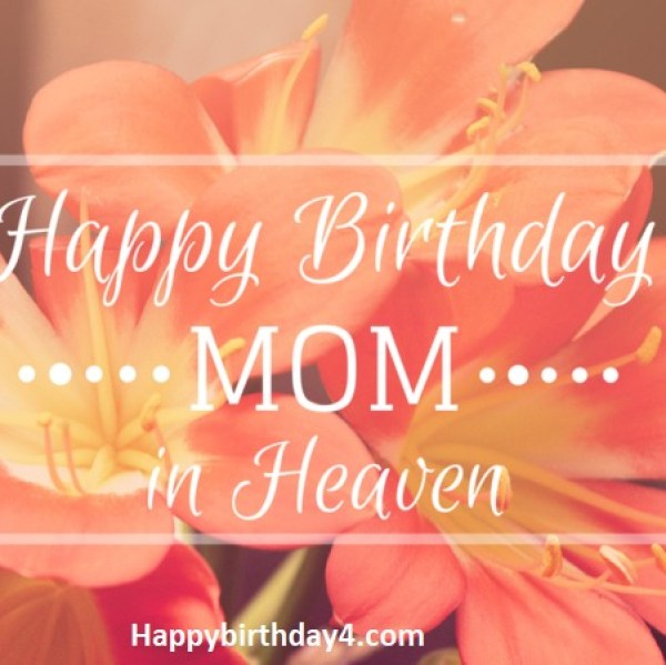 Happy Birthday Mom in Heaven