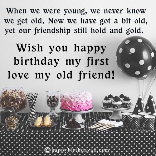 50 Mesmeric Birthday Wishes For Old Friend Celebrate Your Friendship With Beautiful Quotes And Messages