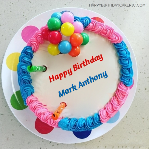 Colorful Happy Birthday Cake For Mark Anthony