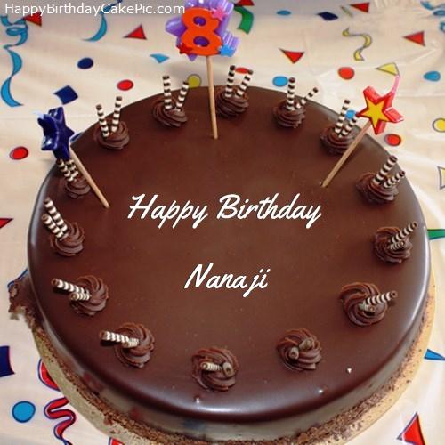 8th Chocolate Happy Birthday Cake For Nana Ji