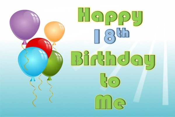 Happy 18th Birthday Wishes for Myself