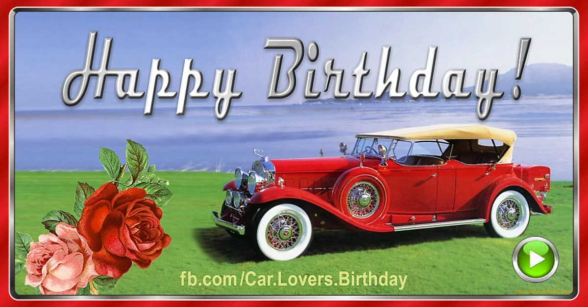 Happy Birthday To A Car Lover A Birthday Card For Car Lovers Birthday Wishes