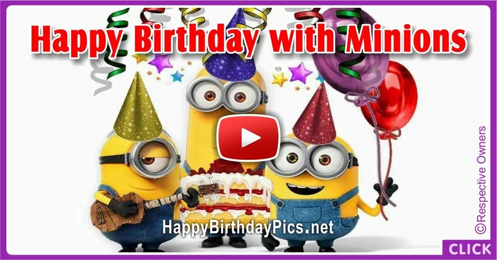 Minions Happy Birthday To You Song Birthday Wishes