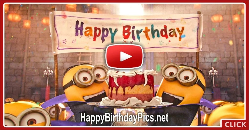 Happy Birthday To You With Minions Video Birthday Wishes