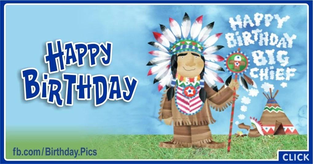 Happy Birthday Big Chief Native American Birthday Wishes