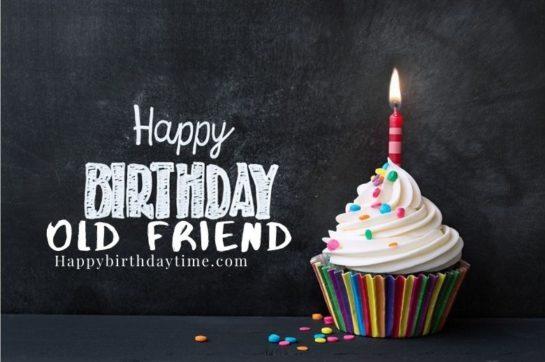 100 Happy Birthday Old Friend Happy Birthday Time