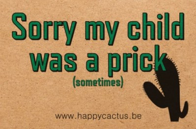 MY CHILD WAS A PRICK