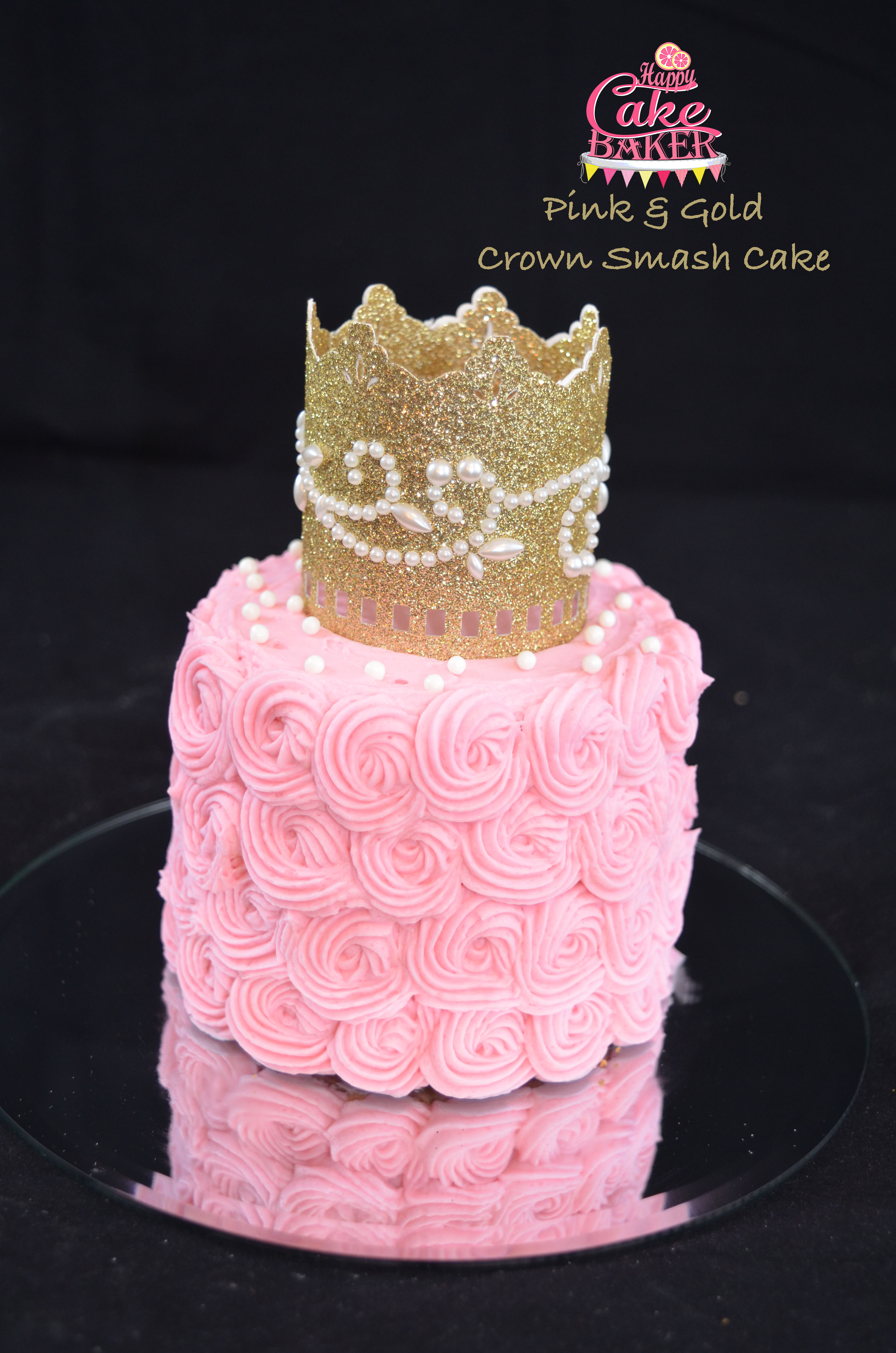 Pink Amp Gold Crown Smash Cake Happy Cake Baker