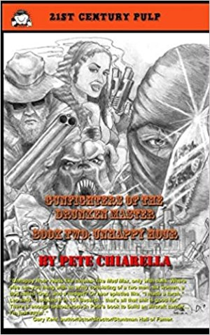 21st CENTURY PULP: Gunfighters of the Drunken Master: Book Two: Unhappy Hour by Pete Chiarella