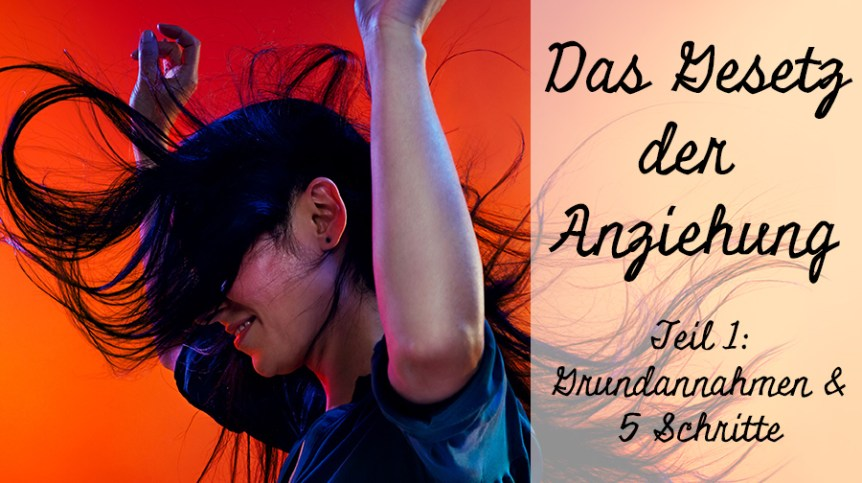 das Gesetz der Anziehung, Law of Attraction, happycoollove, happycoollovede, Peri Soylu, Life Coach, Hamburg