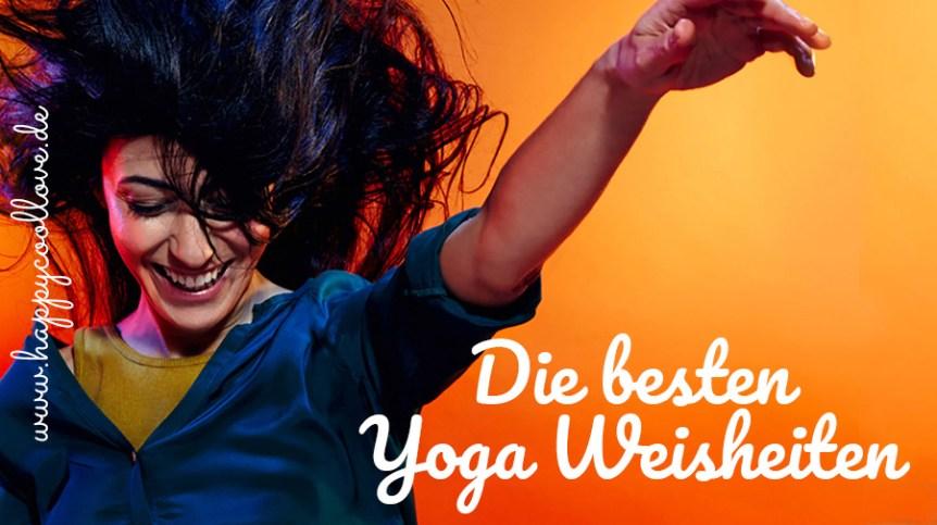 yoga wirkt, yoga Weisheiten, Zitate, Yogis, blog post, happycoollove