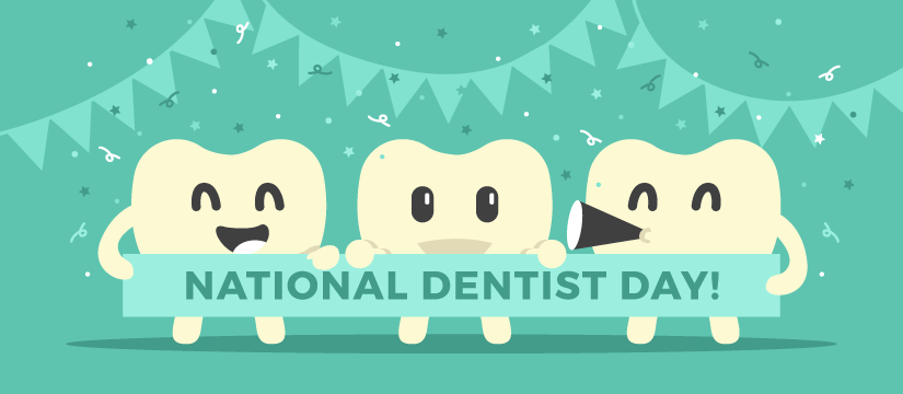 Happy Dentist's Day – March 6, 2021