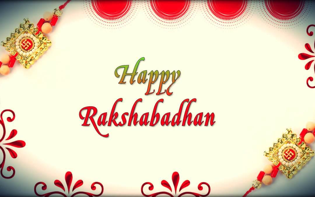 Happy Raksha Bandhan (Rakhi) – August 26, 2018