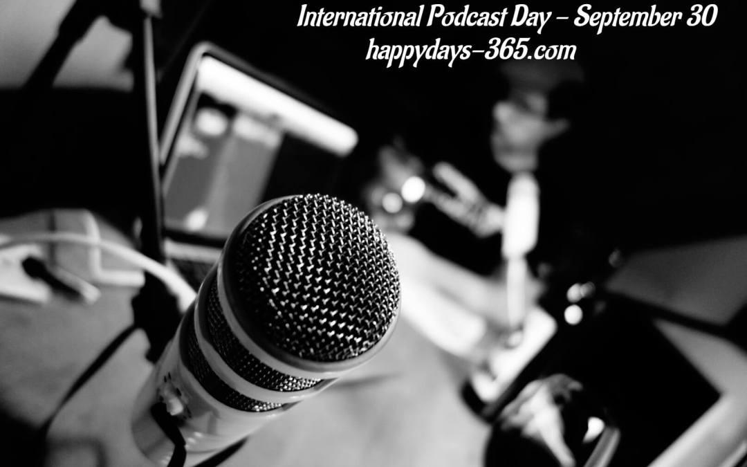 International Podcast Day – September 30, 2019