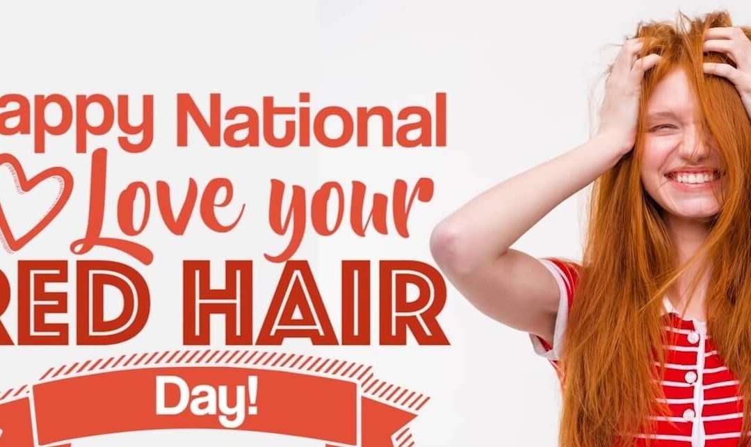 National Love Your Red Hair Day – November 5, 2020