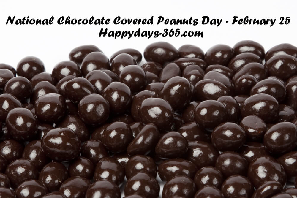 National Chocolate Covered Peanuts Day – February 25, 2020