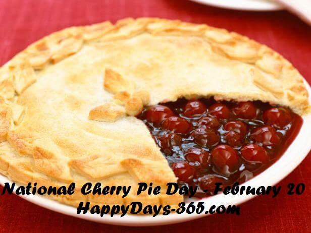 National Cherry Pie Day – February 20, 2020