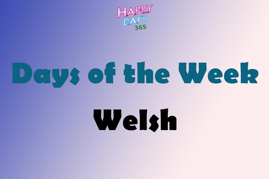 Days of the Week in Welsh Language