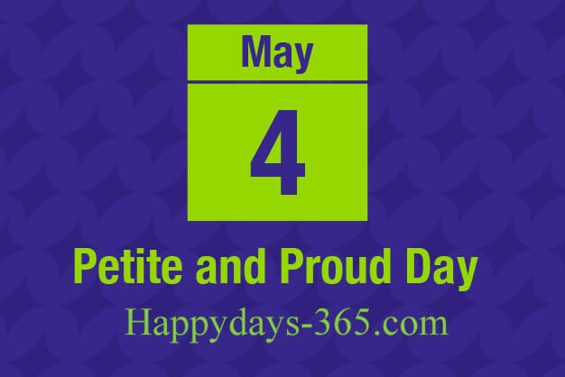 Petite And Proud Day – May 4, 2020