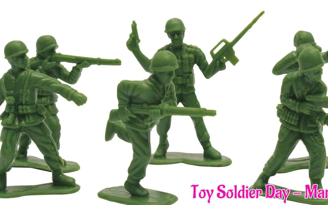 Toy Soldier Day – March 4, 2021