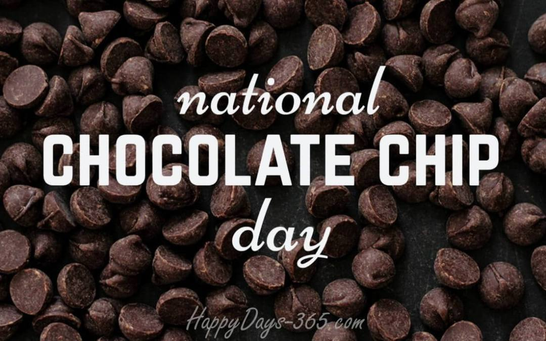 National Chocolate Chip Day – May 15, 2020