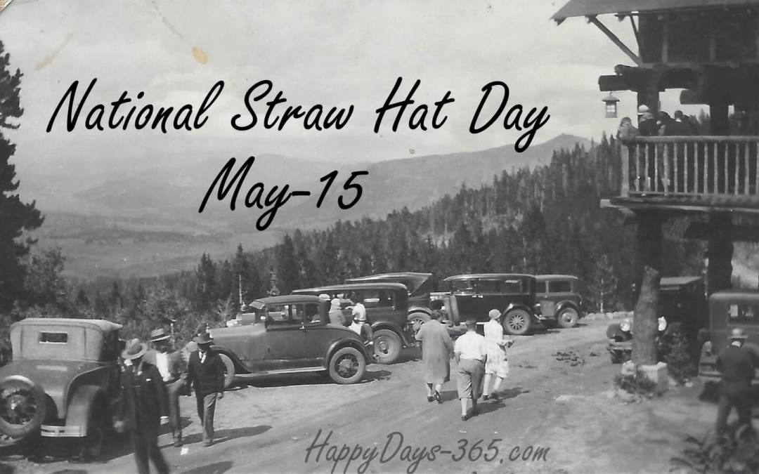 National Straw Hat Day – May 15, 2020
